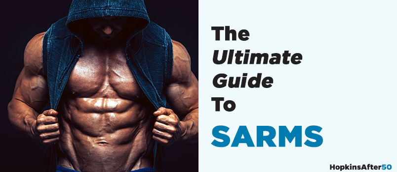 SARMS: Is it a Myth, Hype or The Real Deal? [2018 Report]